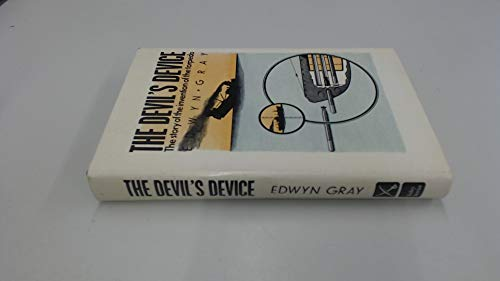 Devil's Device: Biography of Robert Whitehead: Gray, Edwyn