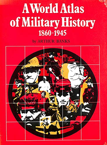 9780854221400: World Atlas of Military History: 1860-1945 v. 3