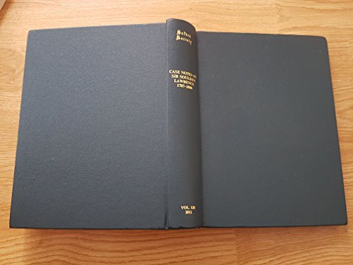 Case Notes of Sir Soulden Lawrence 1787-1800: James Oldham, Editor