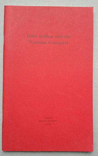 9780854232161: John Selden and the Norman Conquest (Selden Society Lecture Series)