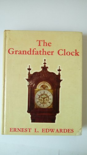 Grandfather Clock: Edwardes, Ernest L.
