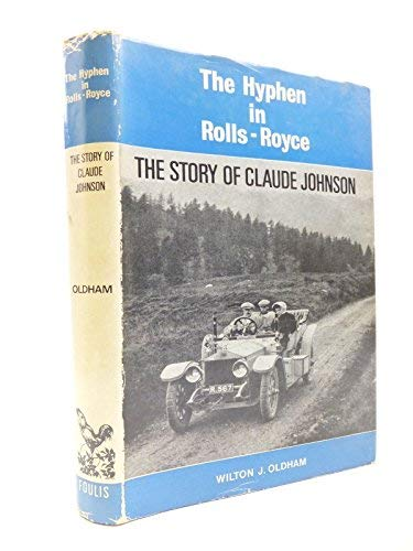 9780854290178: The hyphen in Rolls-Royce: A biography of Claude Johnson,