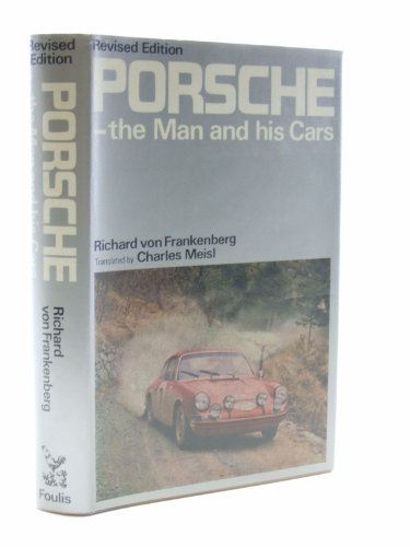 Porsche:the Man and His Cars: The Man: Frankenberg, Richard Alexander