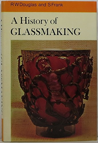 9780854291175: A History of Glass Making