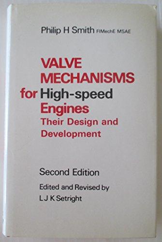 9780854291274: Valve Mechanisms for High-speed Engines: Their Design and Development
