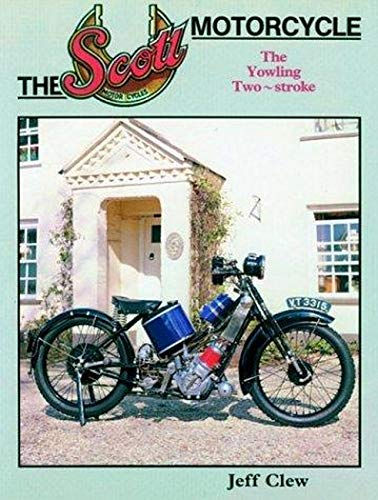 The Scott Motorcycle: The Yowling Two-Stroke (0854291644) by Jeff Clew