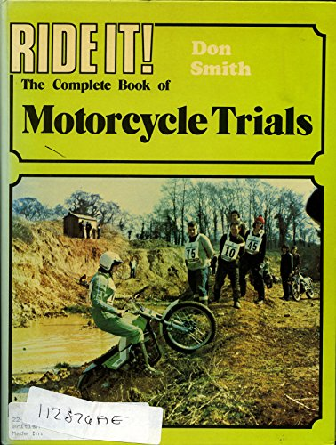 Ride It: Complete Book of Motorcycle Trials: Smith, Don