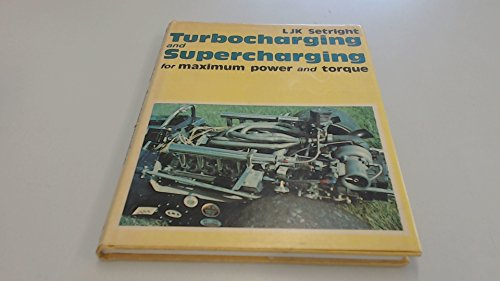 Turbocharging and Supercharging for Maximum Power and Torque (A Foulis motoring book) (0854291849) by L.J.K. Setright