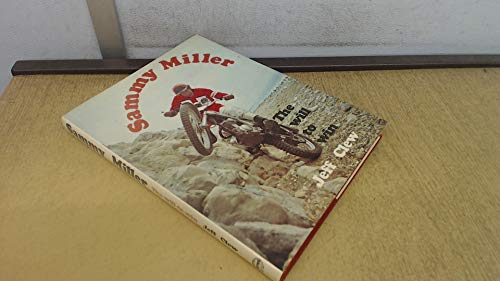 Sammy Miller: The will to win (A Foulis motorcycling book) (9780854292196) by Clew, J. R