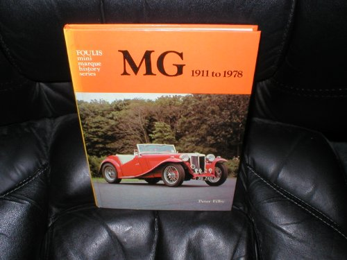 MG: 1911 TO 1978. (FOULIS MINI MARQUE HISTORY SERIES): Filby, Peter