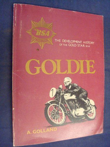9780854292332: Goldie: The Development History of the Gold Star BSA (A Foulis motorcycling book)