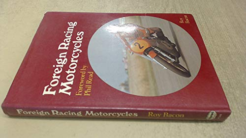 Foreign Racing Motor Cycles: Roy H. Bacon