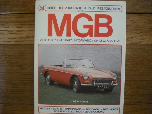 MGB - Guide to Purchase and DIY Restoration (A FOULIS motoring book): Porter, Lindsay