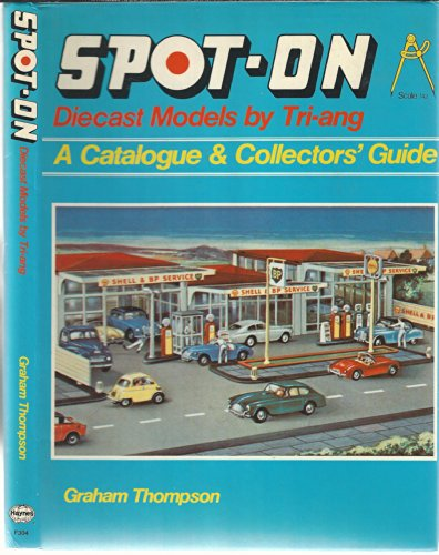 9780854293049: Spot-on Diecast Models by Triang: Catalogue and Collector's Guide (A Foulis book)