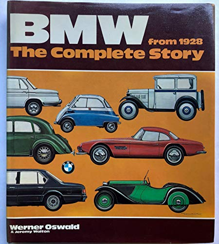 BMW from 1928: The Complete Story: Oswald, Werner, and Jeremy Walton
