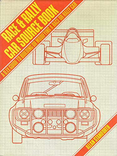 Race and Rally Car Source Book: A D.I.Y. Guide to Building or Modifying a Race or Rally Car: ...