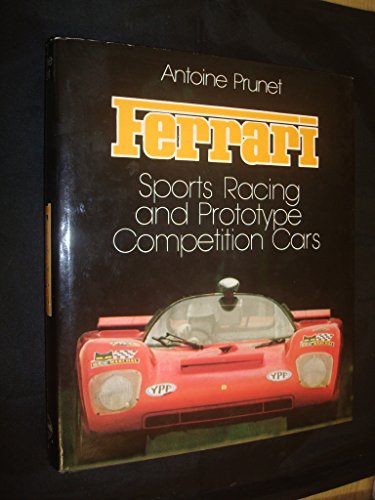 9780854293384: Ferrari Sports, Racing and Prototype Competition Cars (A Foulis motoring book)