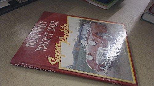 9780854293438: Super Profile: Austin-Healey 'Frogeye' Sprite