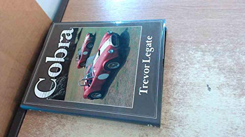 Cobra: The Real Thing! (A Foulis motoring book): Legate, Trevor