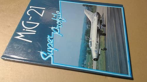 9780854294398: Mikoyan-Gurevich MiG 21 (Super Profile)