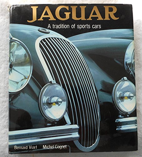 Jaguar A Tradition of Sports Cars: Viart Bernard Cognet