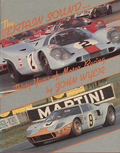 9780854294787: The Certain Sound: Thirty Years of Motor Racing