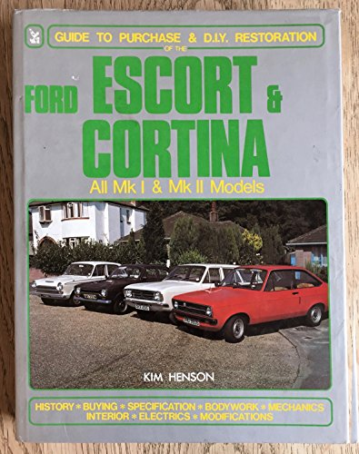 9780854294947: Ford Escort and Cortina: Guide to Purchase and D.I.Y. Restoration/All Mk I and Mk II Models (A Foulis motoring book)