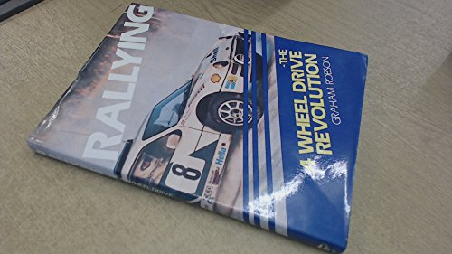 Rallying: The 4 Wheel Drive Revolution (Foulis Motoring Book) (085429547X) by Graham Robson