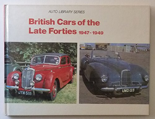 9780854295708: British Cars of the Late Forties, 1946-49 (Auto Library)