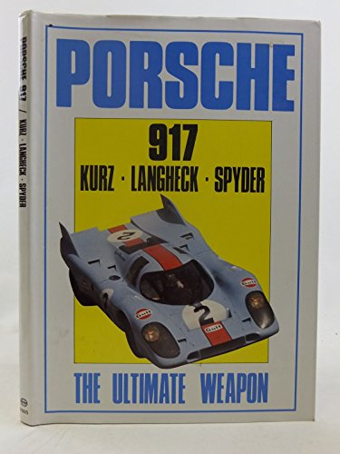 9780854296057: Porsche 917: The Ultimate Weapon