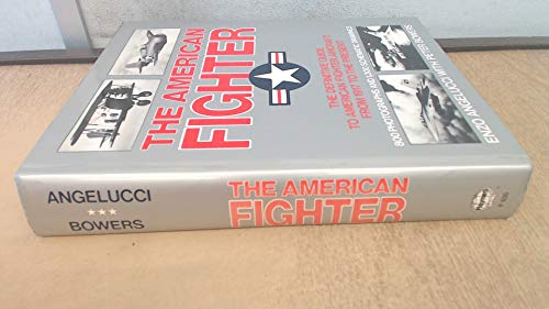 9780854296354: The American Fighter: The Definitive Guide to American Fighter Aircraft from 1917 to the Present