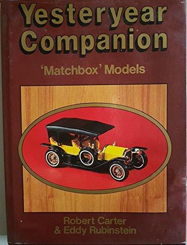 Yesteryear Companion: Matchbox Models: Carter, Robert; Rubinstein,