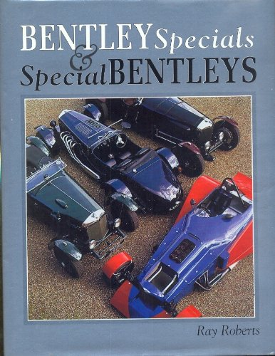 Bentley Specials and Special Bentleys: Roberts, Ray