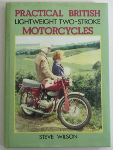 Practical British Lightweight Two-Stroke Motorcycles (A Foulis motorcycling book): Wilson, Steve
