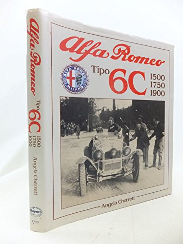 9780854297207: Alfa Romeo Tipo 6C: 1500, 1750, 1900 (Foulis Motoring Book)