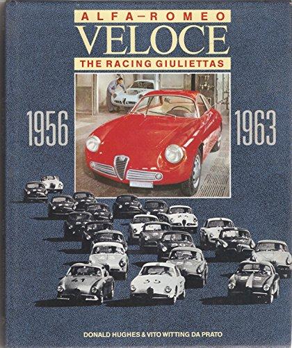 9780854297313: Alfa Romeo Veloce -- The Racing Giuliettas, 1956-63 (Foulis motoring book)