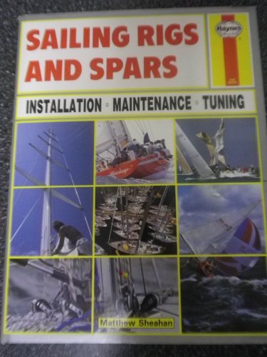 9780854297535: Sailing Rigs and Spars: Installation, Maintenance, Tuning (A Foulis boating book)