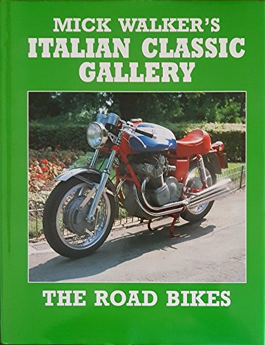 9780854298365: Mick Walker's Italian Classic Gallery: The Road Bikes (A Foulis motorcycling book)