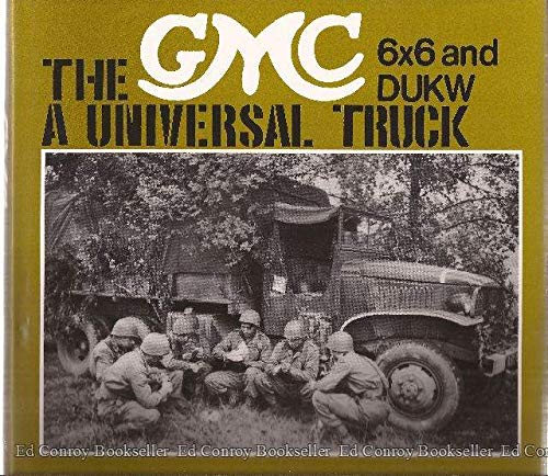 The GMC: A Universal Truck: 6x6 and DUKW: Boniface, Jean-Michel