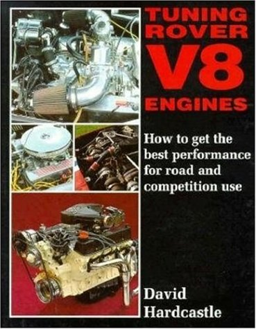Tuning Rover V-8 Engines: How to Get Best Performance for Road and Competition Use: Hardcastle, D.