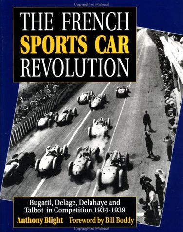 9780854299447: The French Sports Car Revolution: Bugatti, Delage, Delahaye and Talbot in Competition 1934-1939