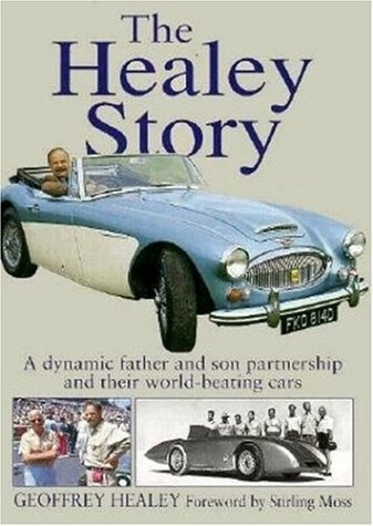 9780854299492: The Healey Story: A dynamic father and son partnership and their world-beating cars (Complete Story)