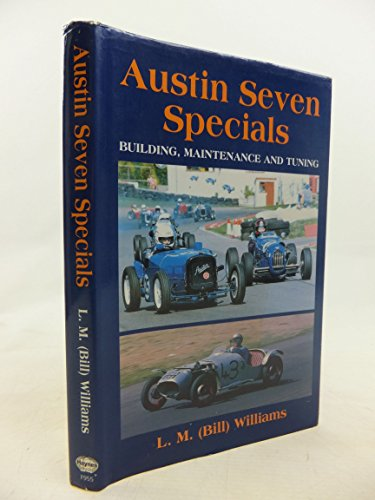 Austin Seven Specials: Building, Maintenance and Tuning: Williams, L. M.