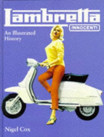 Lambretta Innocenti: An Illustrated History: Cox, Nigel