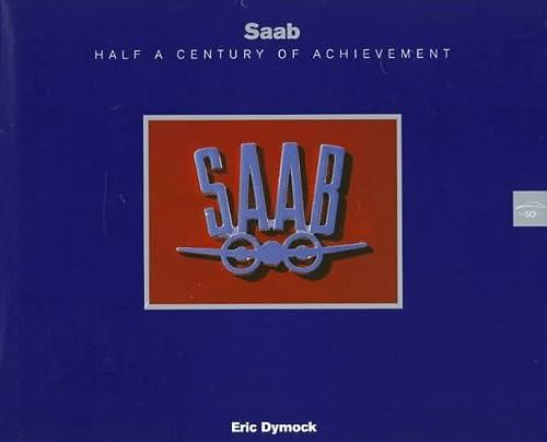 9780854299812: Saab: Half a Century of Achievement, 1947-1997