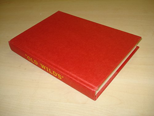 9780854300488: Original, Complete and Only Authentic Story of Old Wilds