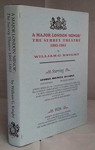 "A Major London ""Minor"": The Surrey Theatre, 1805-1865: William G. Knight"