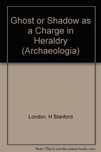9780854310807: Ghost or Shadow as a Charge in Heraldry (Archaeologia)