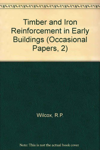 9780854312276: Timber and Iron Reinforcement in Early Buildings (Occasional Papers, 2)
