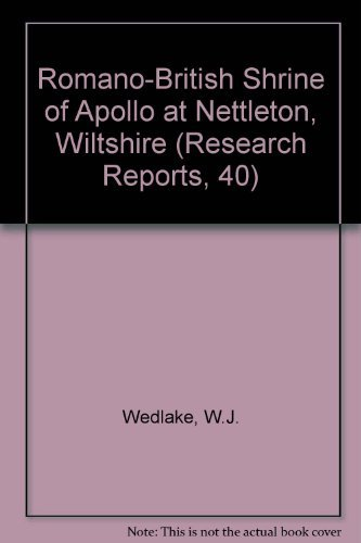 9780854312337: The Excavation of the Shrine of Apollo at Nettleton, Wiltshire, 1956-71 (Research Reports)